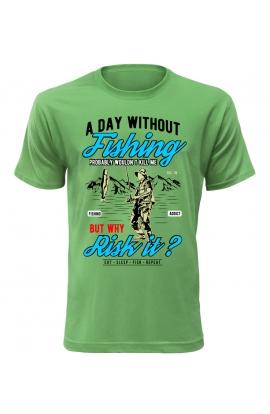 Pánské tričko pro rybáře a day without fishing