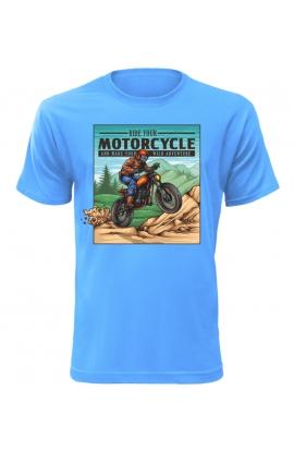 Pánské tričko Ride Your Motorcycle