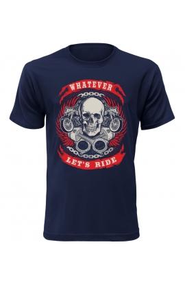 Pánské motorkářské tričko Whatever let is ride
